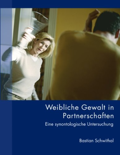 Weibliche Gewalt in Partnerschaften: Eine synontologische Untersuchung