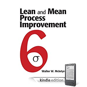 Lean and Mean Process Improvement by Walter McIntyre