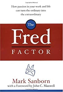 "Cover of ""The Fred Factor: How Passion in..."