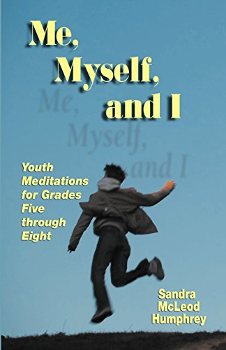 Me, Myself, and I: Youth Meditations for Grades 5-8