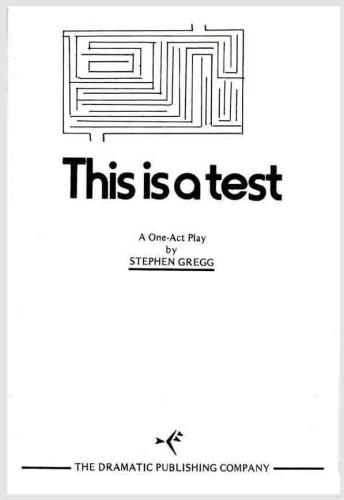 This is a test: A one-act play: Stephen Gregg: Amazon.com