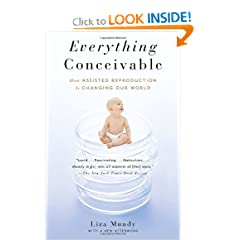 Everything Conceivable: How the Science of Assisted Reproduction Is Changing Our World