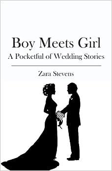 Boy Meets Girl: A Pocketful of Wedding Stories: Zara