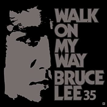 BRUCE LEE WALK ON MY WAY 35