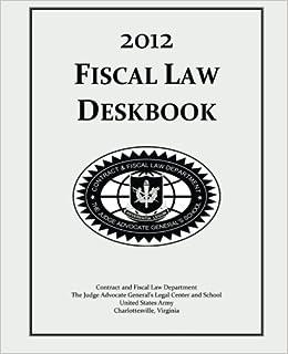 Fiscal Law Deskbook: 2012: The Judge Advocate General's