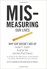 Mis-Measuring Our Lives: Amazon.co.uk: Joseph E. Stiglitz
