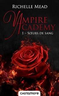 Vampire Academy, tome 1 : Soeurs de sang par Mead