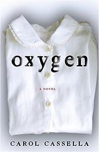 "Cover of ""Oxygen: A Novel"""