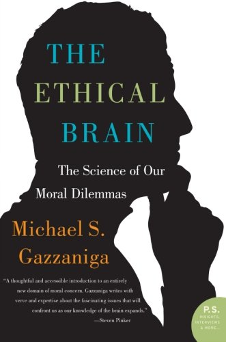 Amazon.com: The Ethical Brain: The Science of Our Moral Dilemmas (9780060884734): Michael S. Gazzaniga: Books