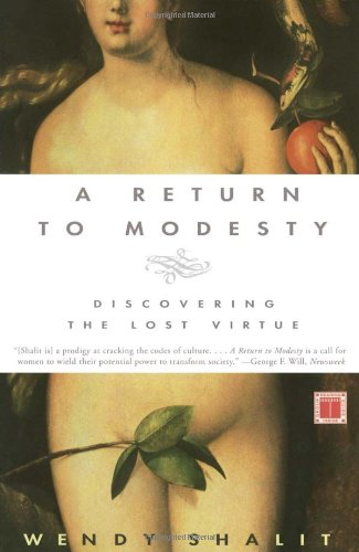 A Return to Modesty: Discovering the Lost Virtue