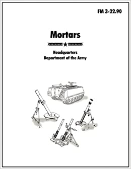 Amazon.com: Mortars: The official U.S. Army Field Manual