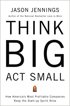 Amazon.com: Think Big, Act Small: How America's Best