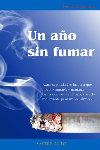 Un año sin fumar (Spanish Edition)