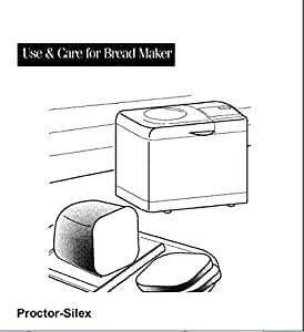 Amazon.com: Proctor Silex Bread Machine Maker Instruction
