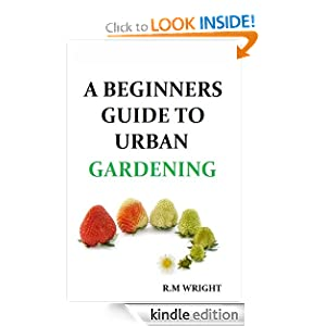 A Beginners Guide To Urban Gardening