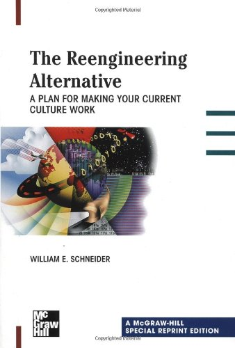 The Reengineering Alternative: A plan for making your current culture work -- William E. Scheider (2000)