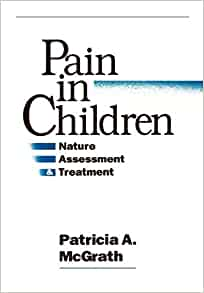 Pain in Children: Nature, Assessment, and Treatment