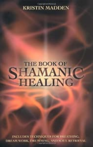 "Cover of ""The Book of Shamanic Healing"""
