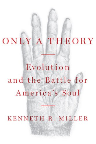 Only a Theory: Evolution and the Battle for America's Soul