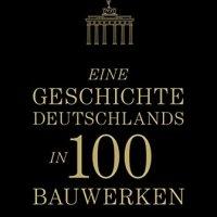 Eine Geschichte Deutschlands in 100 Bauwerken / Maríon Bayer