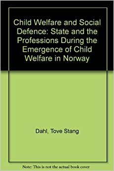 Child Welfare and Social Defense Science State and the Professions during the Emergence of