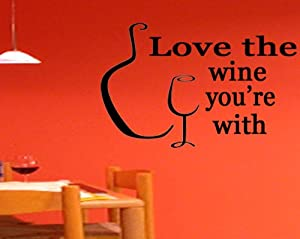 Download Amazon.com: Love The Wine You're With - Vinyl Wall Art ...