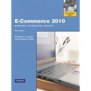 E-Commerce 2010: International Version: Business, Technology, Society