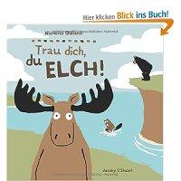 Trau dich, du Elch! / Nicholas Oldland