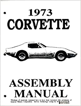 1973 CORVETTE COMPLETE FACTORY ASSEMBLY INSTRUCTION MANUAL