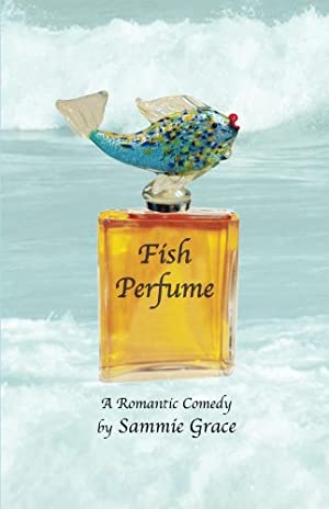 Fish Perfume (Cozy Harbor Marina Series Book 1) by Sammie Grace