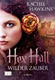 Hex Hall 1: Wilder Zauber