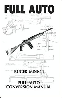 Amazon.com: Full Auto Ruger Mini 14 (9789997736826): Books
