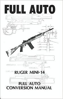 Amazon.com: Full Auto Ruger Mini 14 (9789997736826): Books
