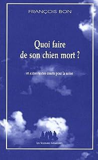 Que Faire De Son Chien Mort : faire, chien, Faire, Chien, Autres, Textes, Courts, Scène, Babelio