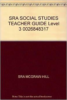 SRA SOCIAL STUDIES TEACHER GUIDE Level 3 0026848317 SRA