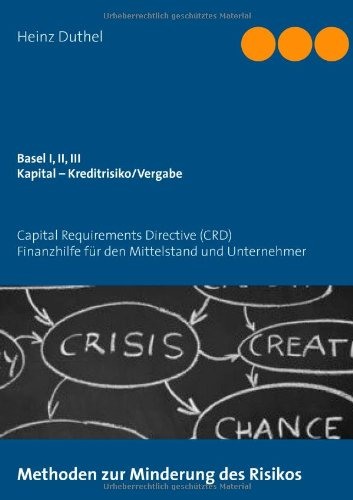 Buchcover: Basel I, II, III - Kapital - Kreditrisiko/Kreditvergabe: Capital Requirements Directive (CRD)
