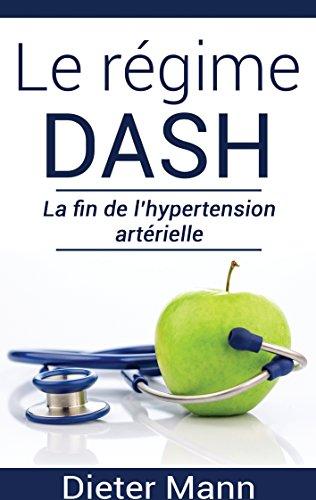 Le régime DASH: La fin de l'hypertension artérielle par ...