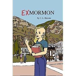 Exmormon, by C.L. Hanson