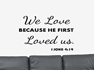 Download Amazon.com: We Love Because He First Loved Us l John: 19 ...