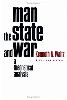 Man, the State, and War: A Theoretical Analysis: Kenneth N