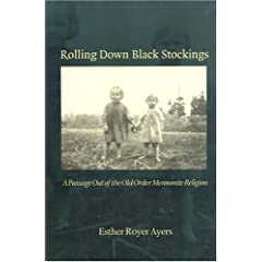Rolling Down Black Stockings: A Passage Out Of The Old Order Mennonite Religion
