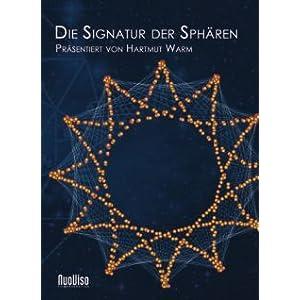 Die Signatur der Sphären: Präsentiert von Hartmut Warm