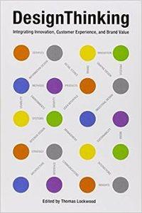 Design Thinking: Integrating Innovation, Customer ...