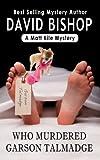 Who Murdered Garson Talmadge, a Matt Kile Mystery