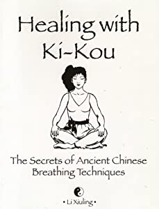 Healing with Ki-Kou: The secrets of Ancient Chinese