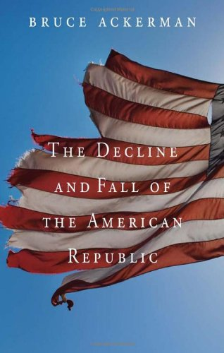 The Decline and Fall of the American Republic (The Tanner Lectures on Human Values)