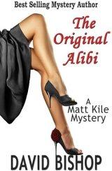 The Original Alibi, a Matt Kile Mystery