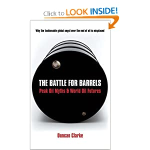 The Battle for Barrels: Peak Oil Myths & World Oil Futures