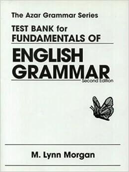Test Bank for Fundamentals of English Grammar: M. Lynn