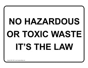 Amazon.com : No Hazardous Or Toxic Waste It's The Law Sign